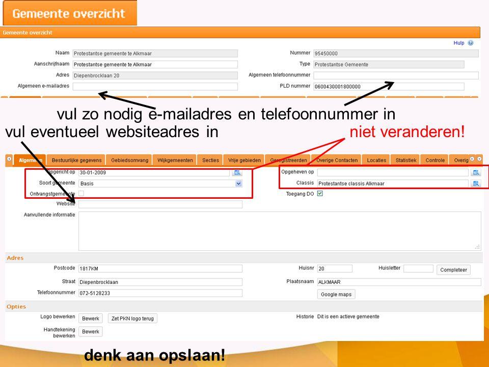 vul zo nodig e-mailadres en telefoonnummer in niet veranderen!vul eventueel websiteadres in denk aan opslaan!
