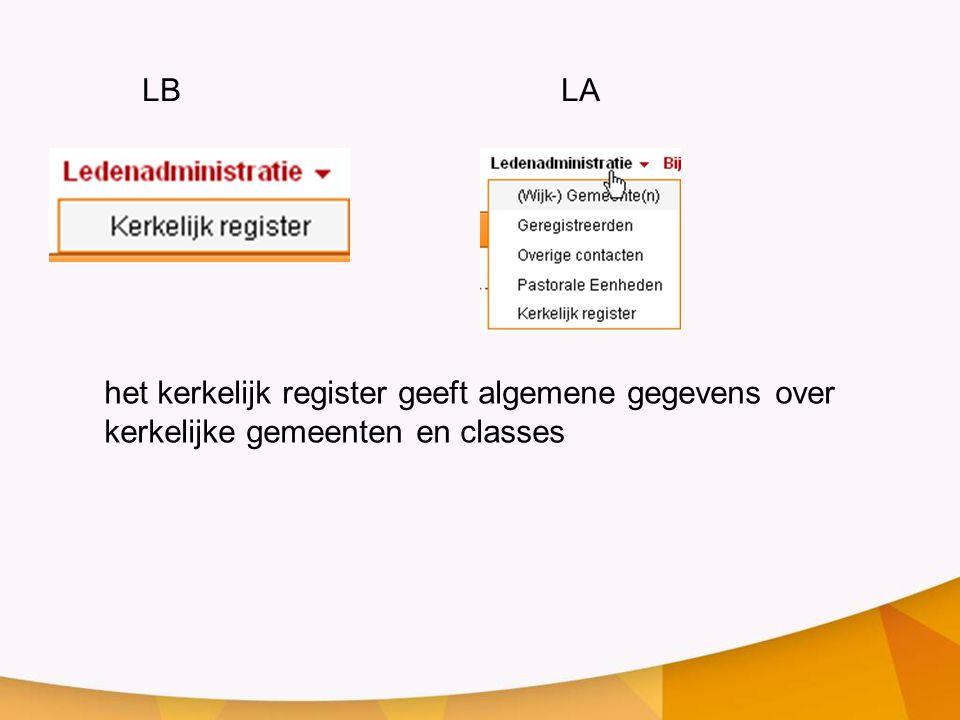 het kerkelijk register geeft algemene gegevens over kerkelijke gemeenten en classes LB LA