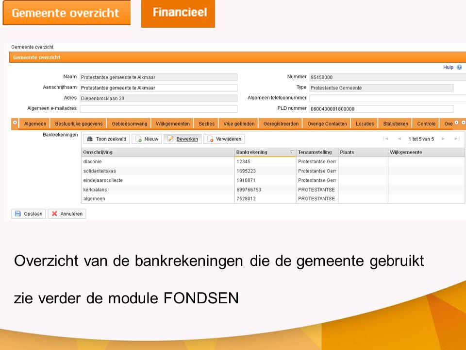 Overzicht van de bankrekeningen die de gemeente gebruikt zie verder de module FONDSEN