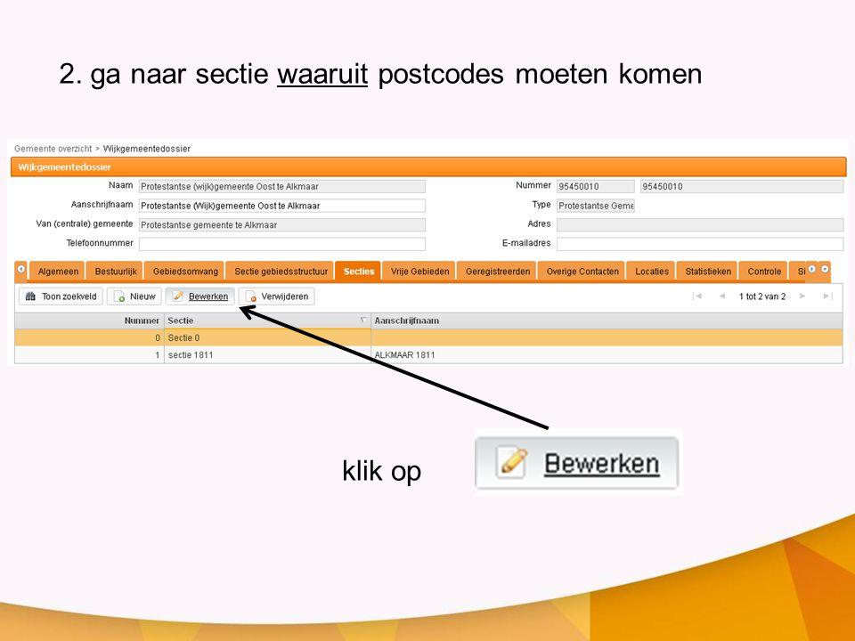 2. ga naar sectie waaruit postcodes moeten komen klik op