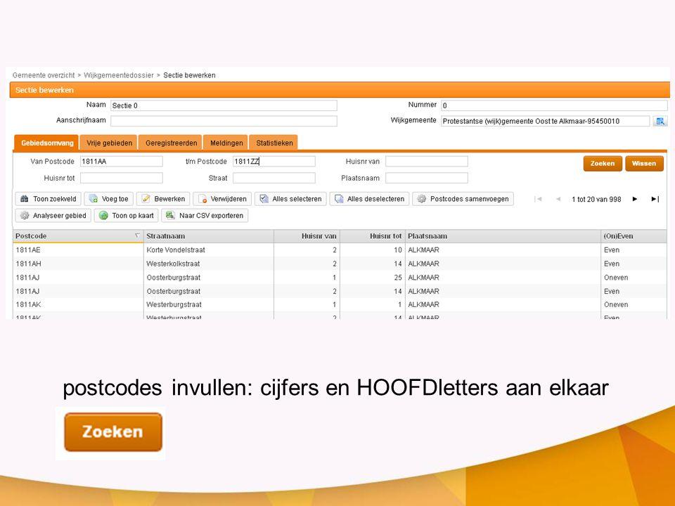 postcodes invullen: cijfers en HOOFDletters aan elkaar