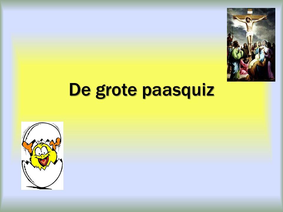 Vraag 1 Wat vieren we met Pasen.