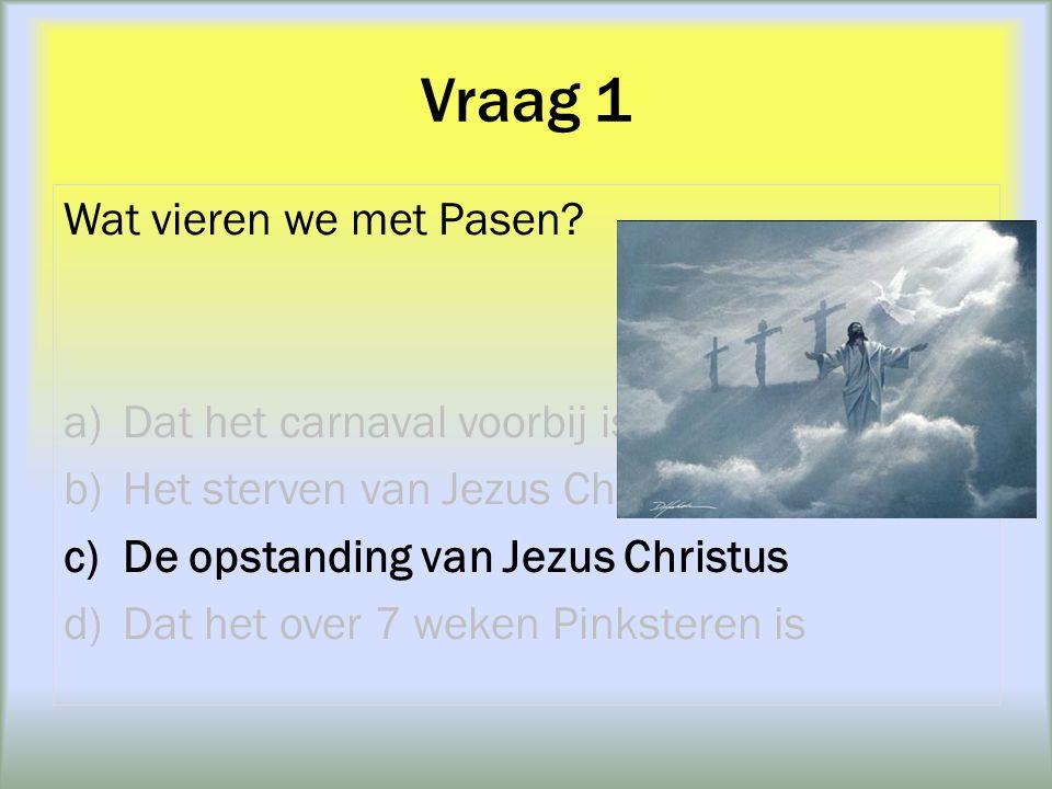 Vraag 7 Jezus werd verraden door……? a)Judas b)Petrus c)Mozes d)Johannes
