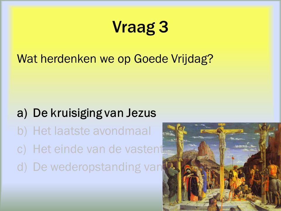 Vraag 4 Wat vertelde Jezus aan zijn apostelen op Witte Donderdag.