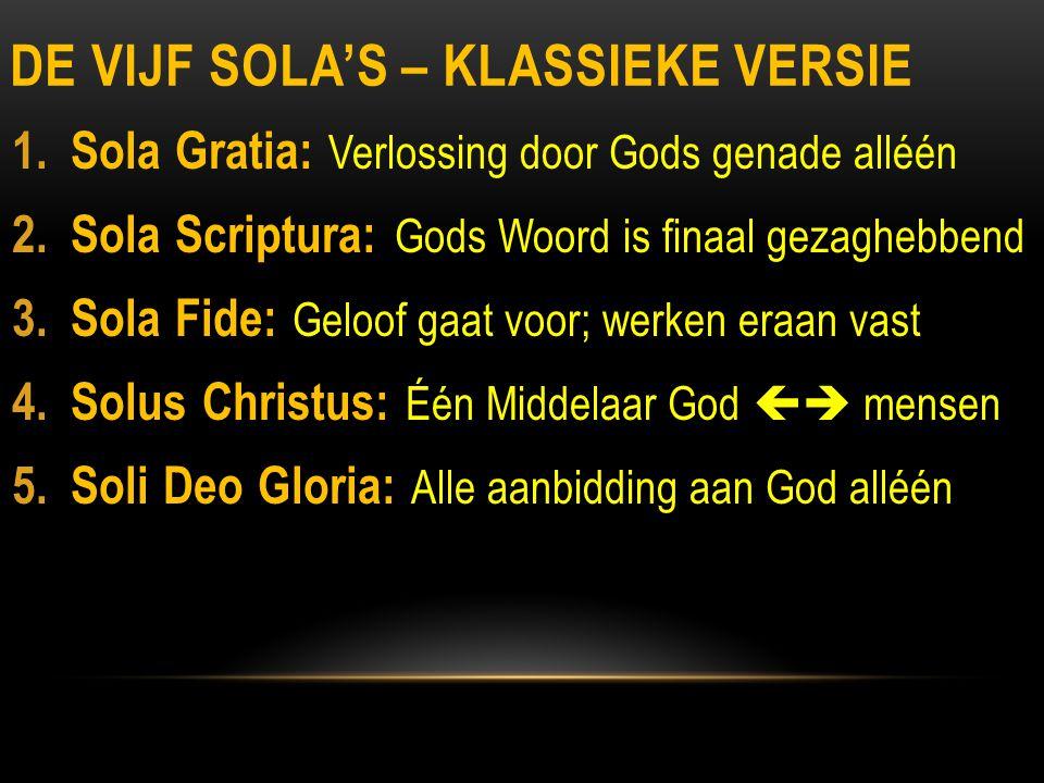 DE VIJF SOLA'S – MODERNE VERSIE 1.Sola Cultura: Iedereen doet het… 2.