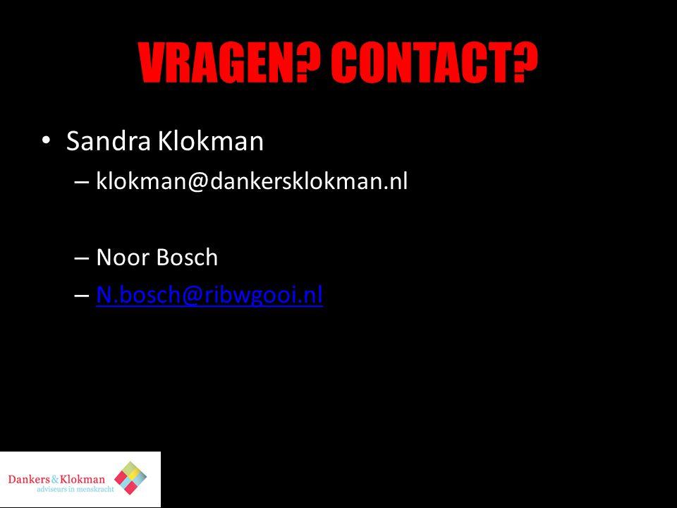 VRAGEN? CONTACT? • Sandra Klokman – klokman@dankersklokman.nl – Noor Bosch – N.bosch@ribwgooi.nl N.bosch@ribwgooi.nl