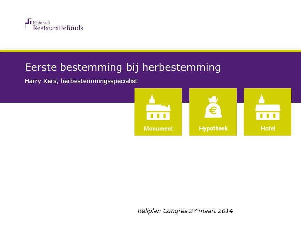27 maart 2014Reliplan Congres11 Contactpersoon Restauratiefonds: Nicole van Haeften