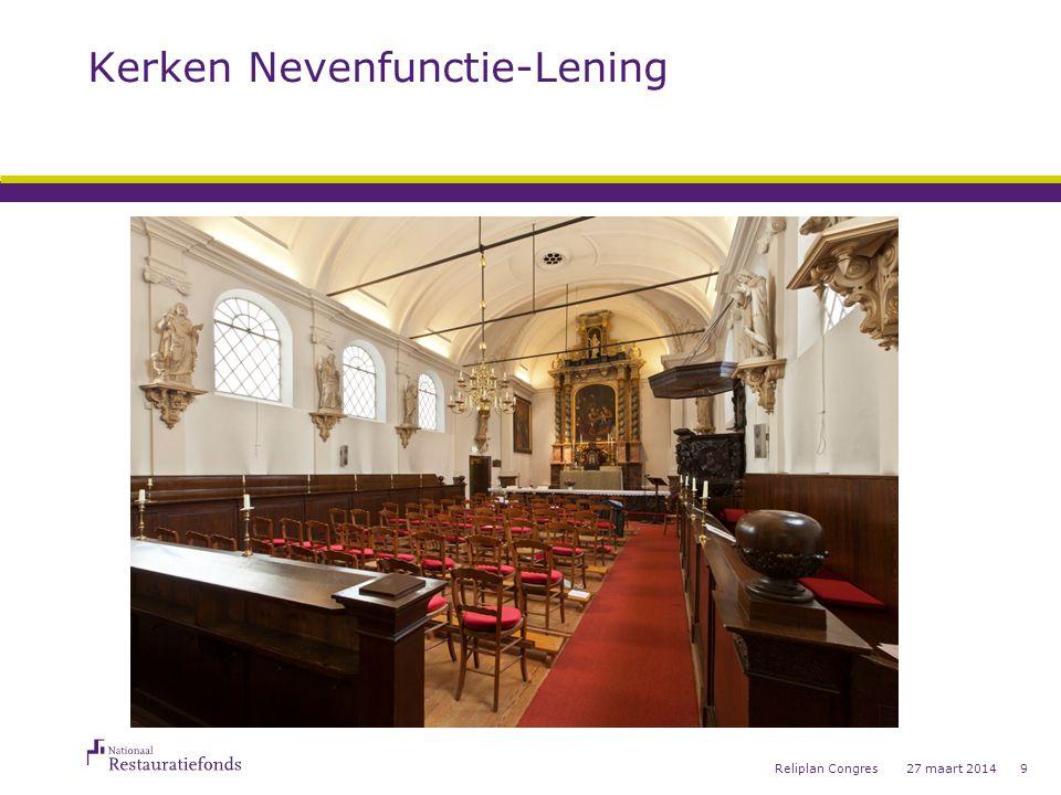 27 maart 2014Reliplan Congres9 Kerken Nevenfunctie-Lening