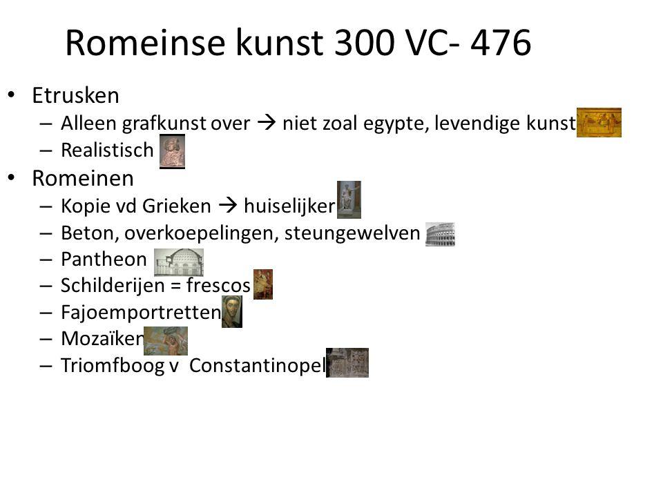 Romeinse kunst 300 VC- 476 • Etrusken – Alleen grafkunst over  niet zoal egypte, levendige kunst – Realistisch • Romeinen – Kopie vd Grieken  huisel