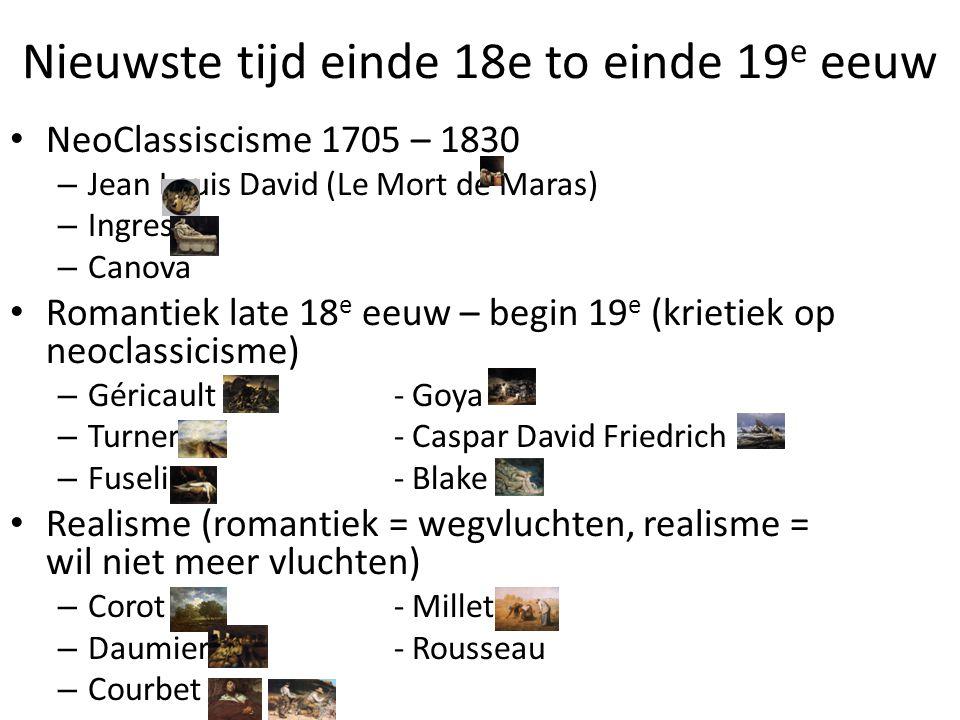 Nieuwste tijd einde 18e to einde 19 e eeuw • Naturalisme – Rodin – Menier • Prerafaëlieten 1848 - 1890 – John Everett – Rossetti • Arts and Crafts movement 1880 - 1910 • Impressionisme1869 – 1888 – Monnet – Renoir – Sisley – Degas – Cassat – Morisot – Rodin