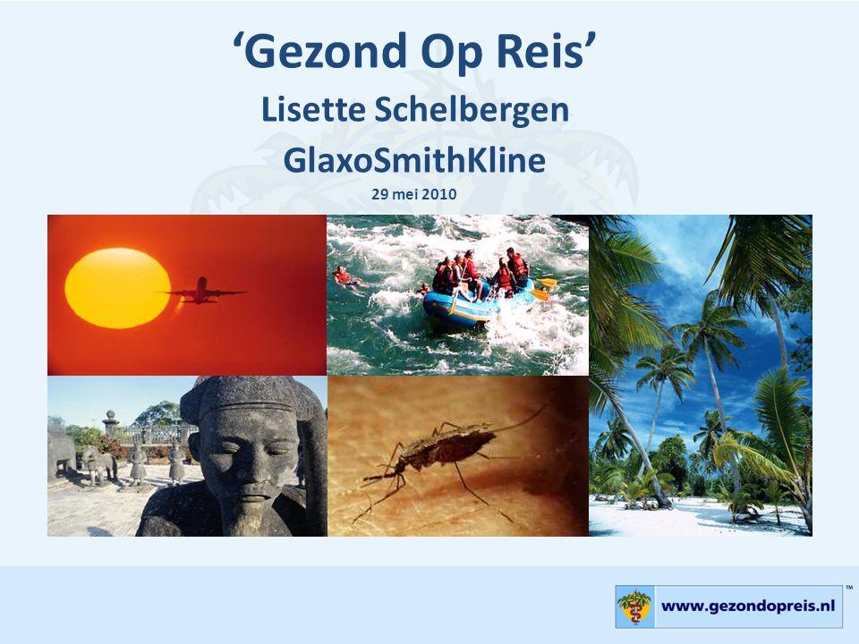 GlaxoSmithKline &Gezondopreis.nl Gezond op reis Gezond weer thuis?