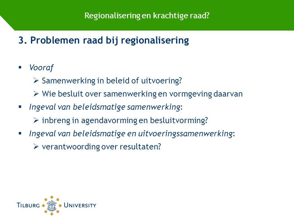 Regionalisering en krachtige raad. 3.