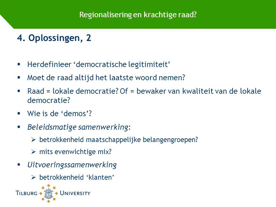 Regionalisering en krachtige raad. 4.