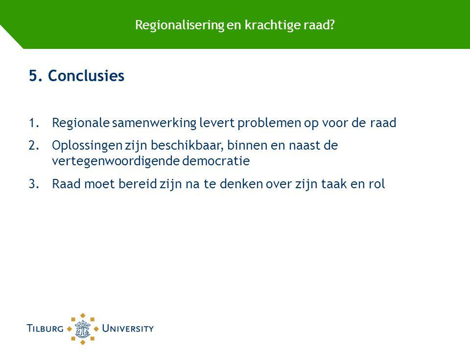 Regionalisering en krachtige raad. 5.