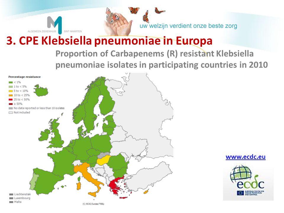 3. CPE Klebsiella pneumoniae in Europa Proportion of Carbapenems (R) resistant Klebsiella pneumoniae isolates in participating countries in 2010 www.e