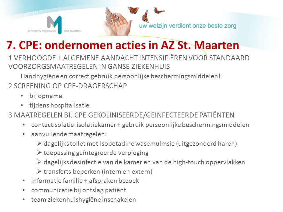 7. CPE: ondernomen acties in AZ St. Maarten 1 VERHOOGDE + ALGEMENE AANDACHT INTENSIFIËREN VOOR STANDAARD VOORZORGSMAATREGELEN IN GANSE ZIEKENHUIS Hand