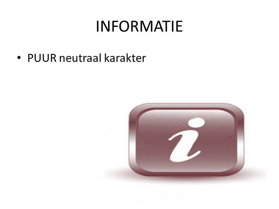 INFORMATIE • PUUR neutraal karakter