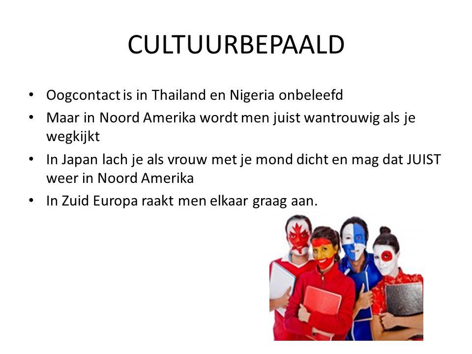 CULTUURBEPAALD • Oogcontact is in Thailand en Nigeria onbeleefd • Maar in Noord Amerika wordt men juist wantrouwig als je wegkijkt • In Japan lach je