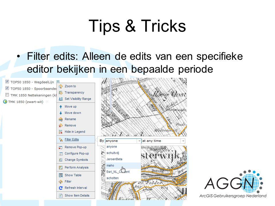 Tips & Tricks •Filter edits: Alleen de edits van een specifieke editor bekijken in een bepaalde periode