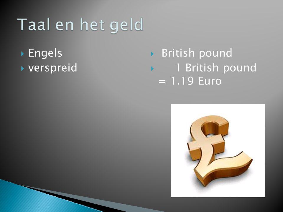  Engels  verspreid  British pound  1 British pound = 1.19 Euro