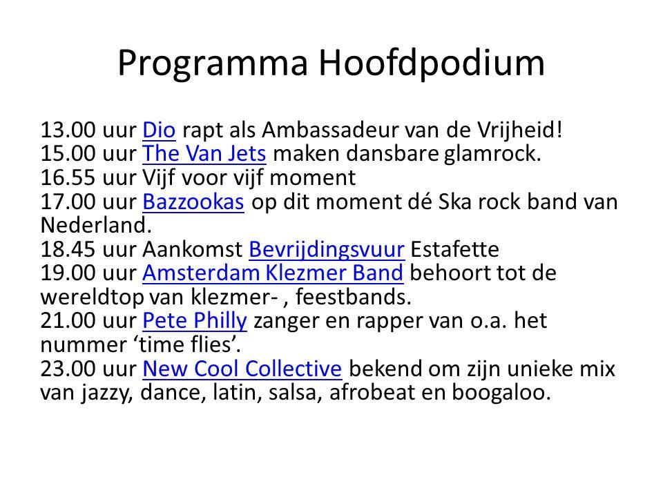 Programma Hoofdpodium 13.00 uur Dio rapt als Ambassadeur van de Vrijheid! 15.00 uur The Van Jets maken dansbare glamrock. 16.55 uur Vijf voor vijf mom