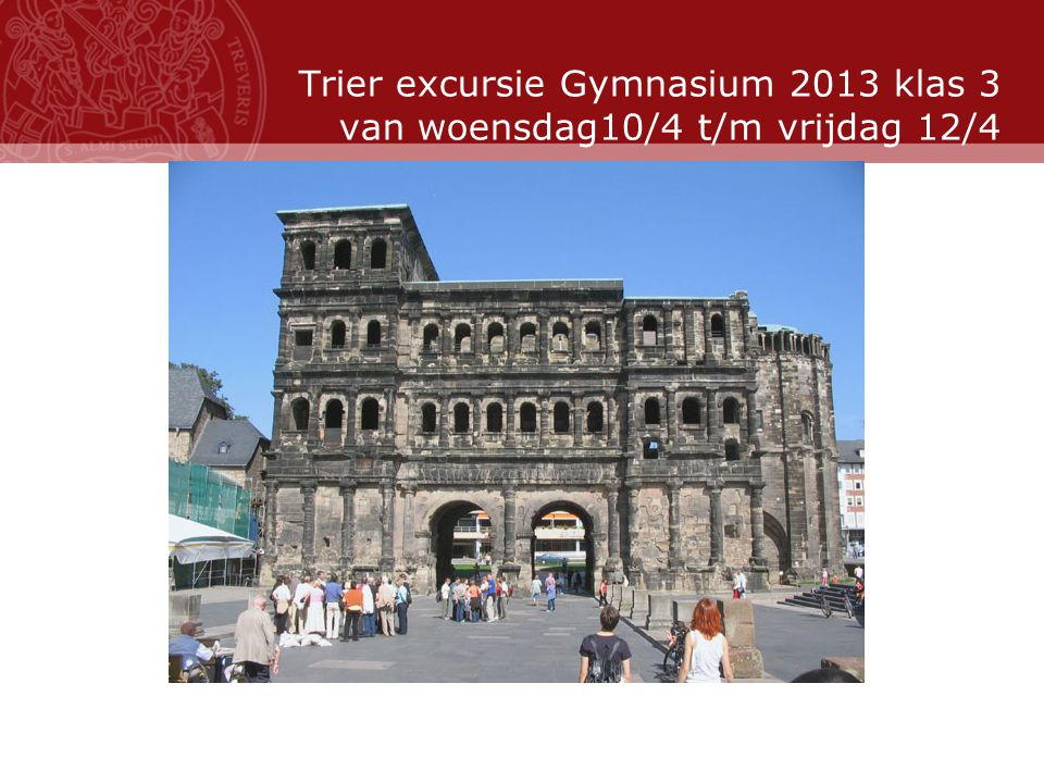 Stand: November 2007 Romeinen, Wijn en Marx... Universiteitsstad Trier