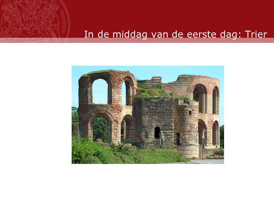 Stand: November 2007 In de middag van de eerste dag: Trier