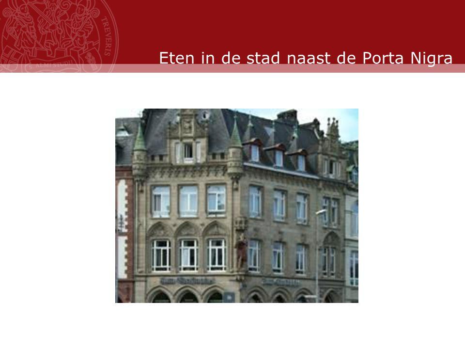 Stand: November 2007 Eten in de stad naast de Porta Nigra