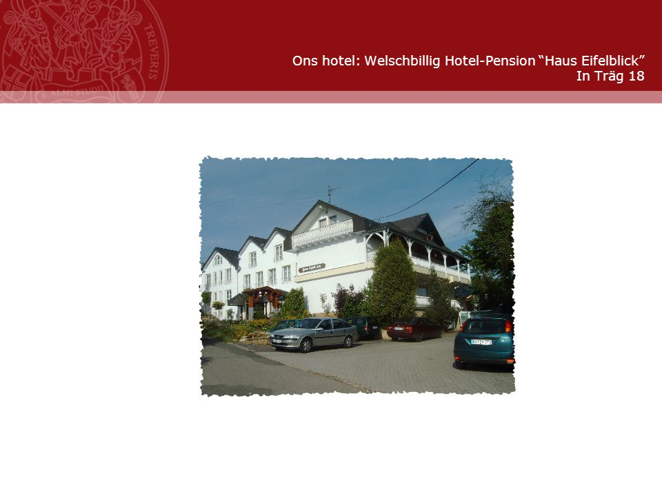 "Stand: November 2007 Ons hotel: Welschbillig Hotel-Pension ""Haus Eifelblick"" In Träg 18"