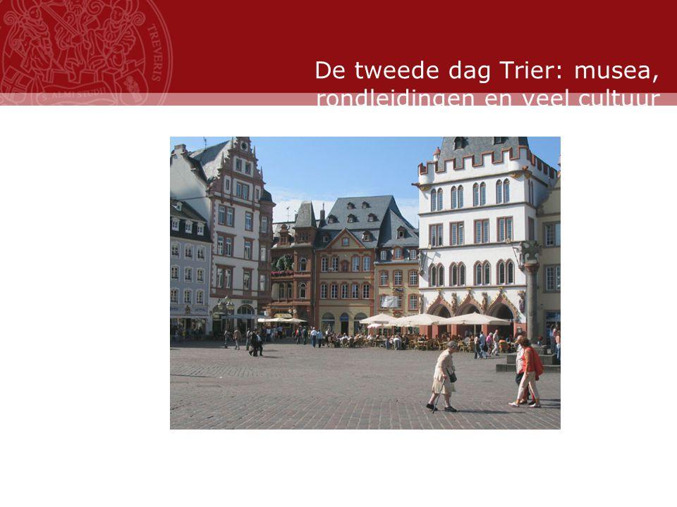 Stand: November 2007 De tweede dag Trier: musea, rondleidingen en veel cultuur
