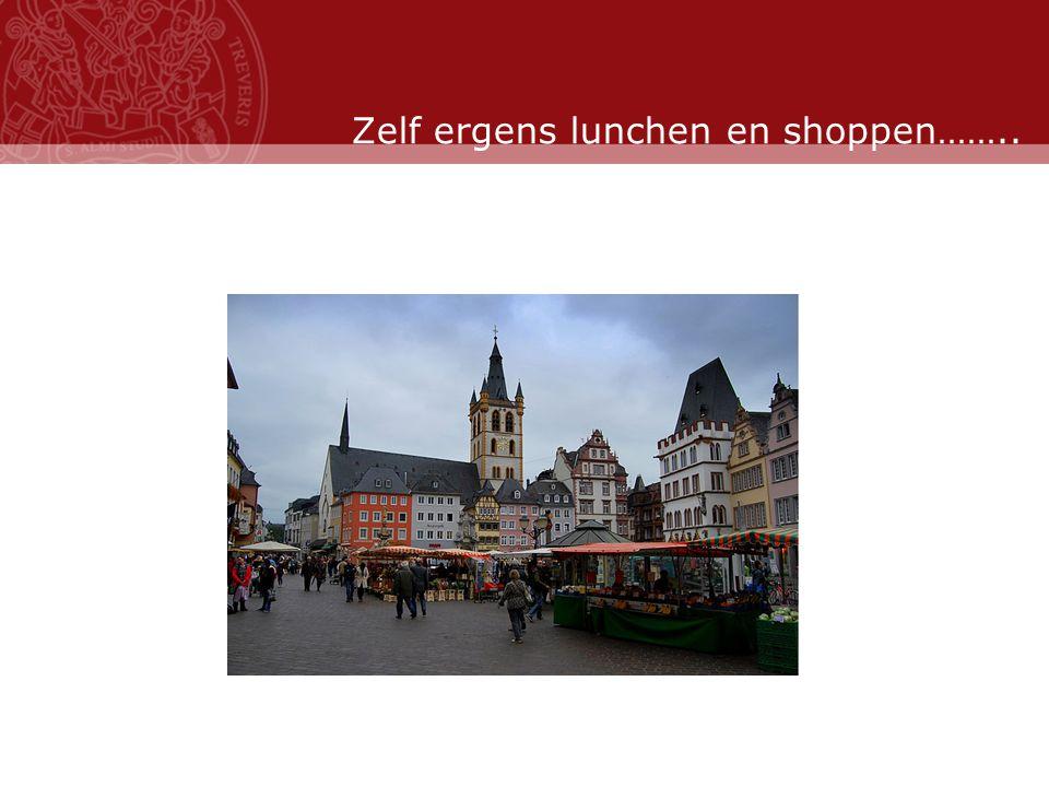 Stand: November 2007 Zelf ergens lunchen en shoppen……..