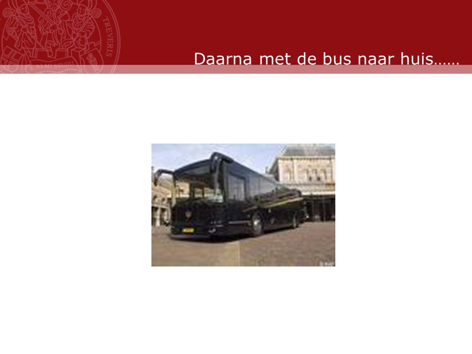 Stand: November 2007 Daarna met de bus naar huis……