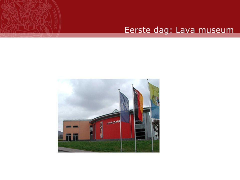 Stand: November 2007 Eerste dag: Lava museum