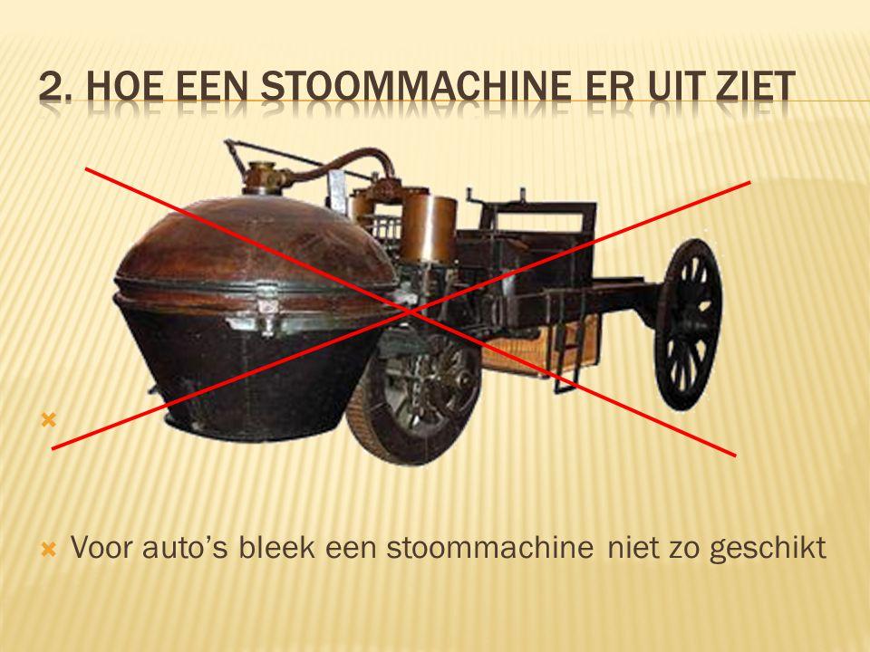  Voor auto's bleek een stoommachine niet zo geschikt