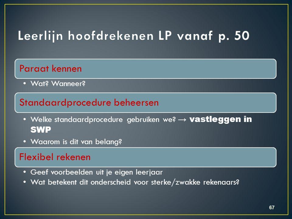 Paraat kennen •Wat? Wanneer? Standaardprocedure beheersen •Welke standaardprocedure gebruiken we? → vastleggen in SWP •Waarom is dit van belang? Flexi
