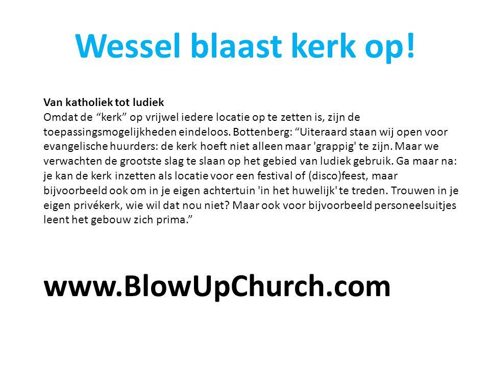 """Wessel blaast kerk op! Van katholiek tot ludiek Omdat de """"kerk"""" op vrijwel iedere locatie op te zetten is, zijn de toepassingsmogelijkheden eindeloos."""
