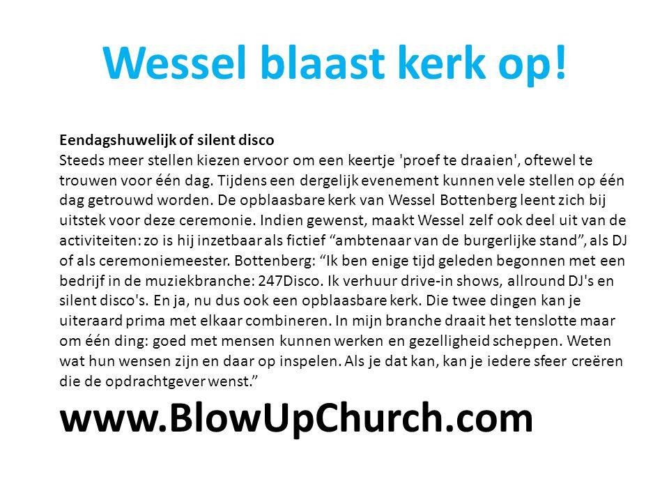 Wessel blaast kerk op! Eendagshuwelijk of silent disco Steeds meer stellen kiezen ervoor om een keertje 'proef te draaien', oftewel te trouwen voor éé
