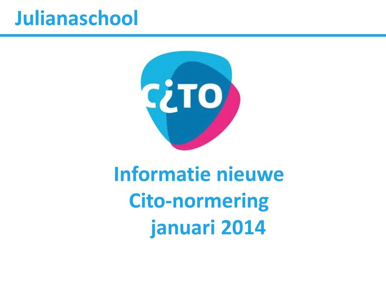 Julianaschool Informatie nieuwe Cito-normering januari 2014