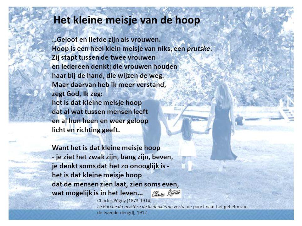Het kleine meisje van de hoop … Geloof en liefde zijn als vrouwen.