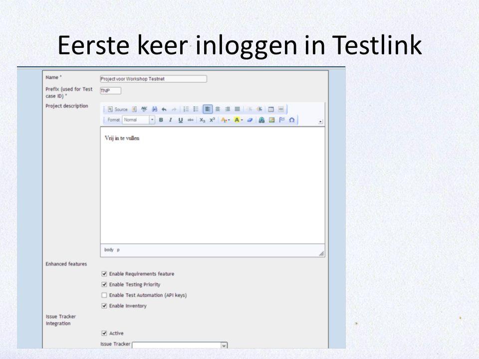 Eerste keer inloggen in Testlink • Project aanmaken