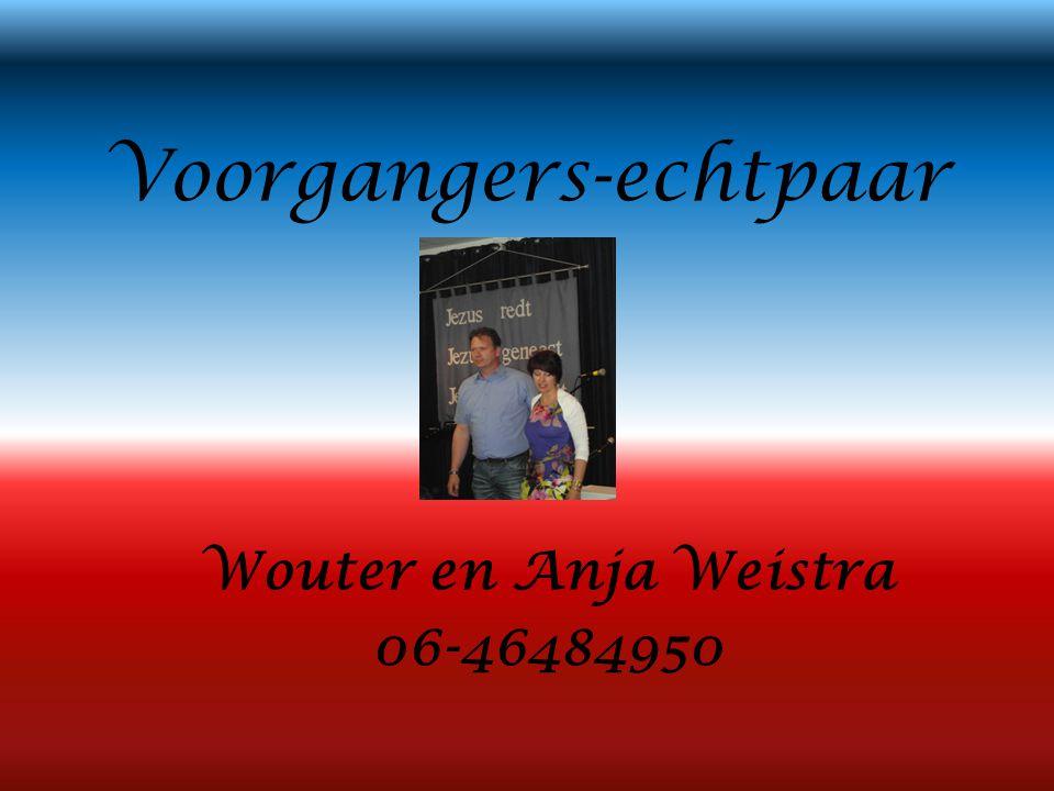 Voorgangers-echtpaar Wouter en Anja Weistra 06-46484950