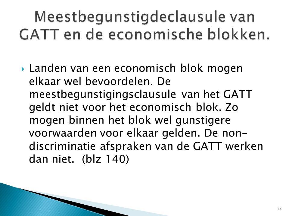  Landen van een economisch blok mogen elkaar wel bevoordelen.