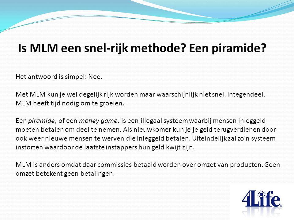 Is MLM een snel-rijk methode? Een piramide? Het antwoord is simpel: Nee. Met MLM kun je wel degelijk rijk worden maar waarschijnlijk niet snel. Intege