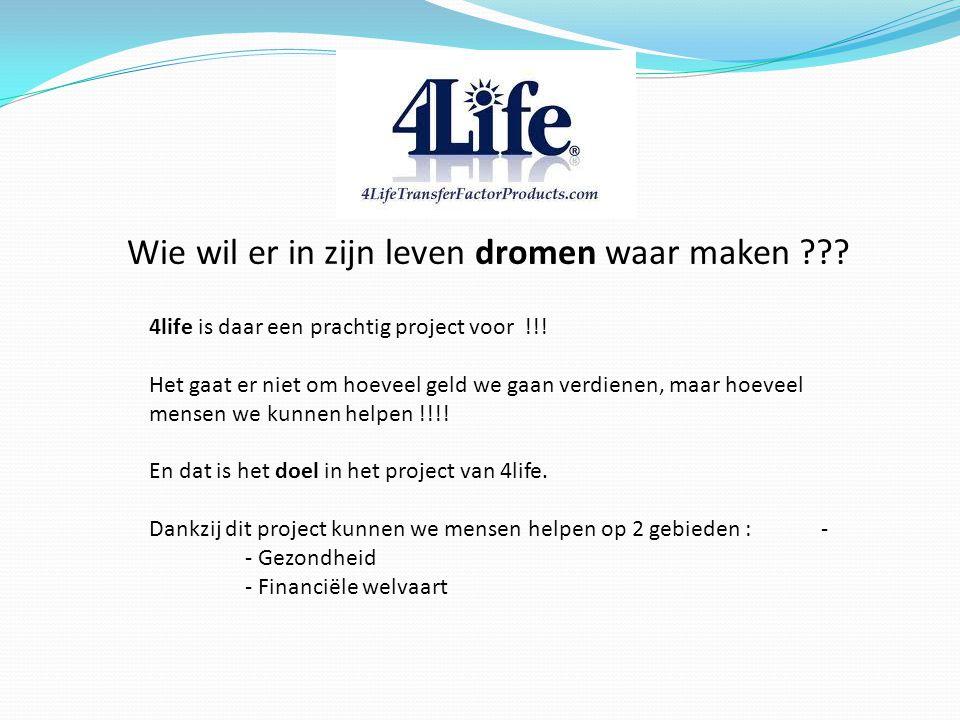 Wie wil er in zijn leven dromen waar maken ??? 4life is daar een prachtig project voor !!! Het gaat er niet om hoeveel geld we gaan verdienen, maar ho