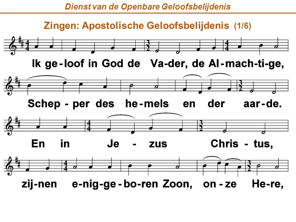 Dienst van de Openbare Geloofsbelijdenis Zingen: Apostolische Geloofsbelijdenis (1/6)
