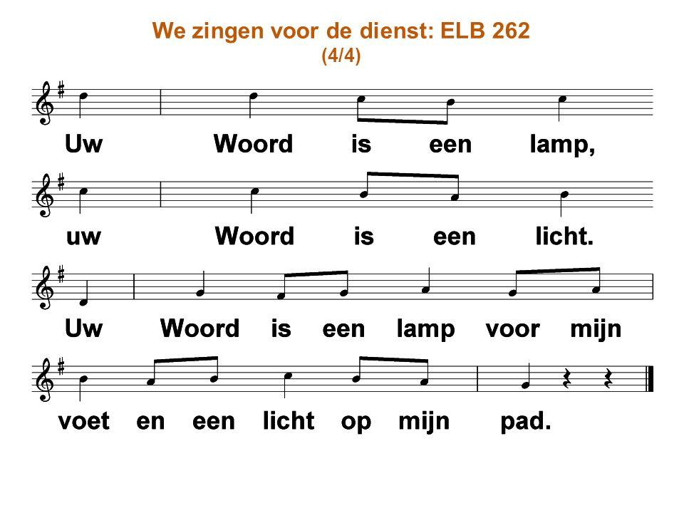 We zingen voor de dienst: ELB 262 (4/4)