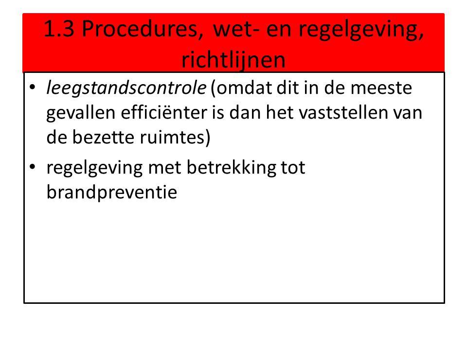 1.3 Procedures, wet- en regelgeving, richtlijnen • leegstandscontrole (omdat dit in de meeste gevallen efficiënter is dan het vaststellen van de bezet