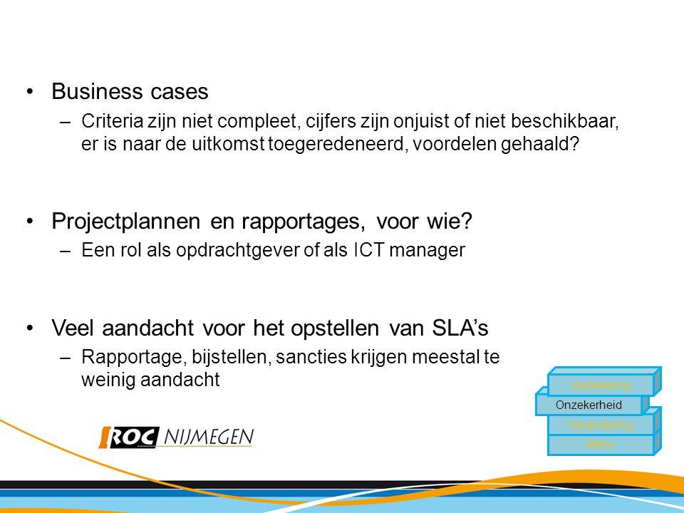 •Business cases –Criteria zijn niet compleet, cijfers zijn onjuist of niet beschikbaar, er is naar de uitkomst toegeredeneerd, voordelen gehaald.
