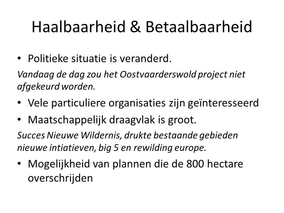 Haalbaarheid & Betaalbaarheid • Politieke situatie is veranderd. Vandaag de dag zou het Oostvaarderswold project niet afgekeurd worden. • Vele particu