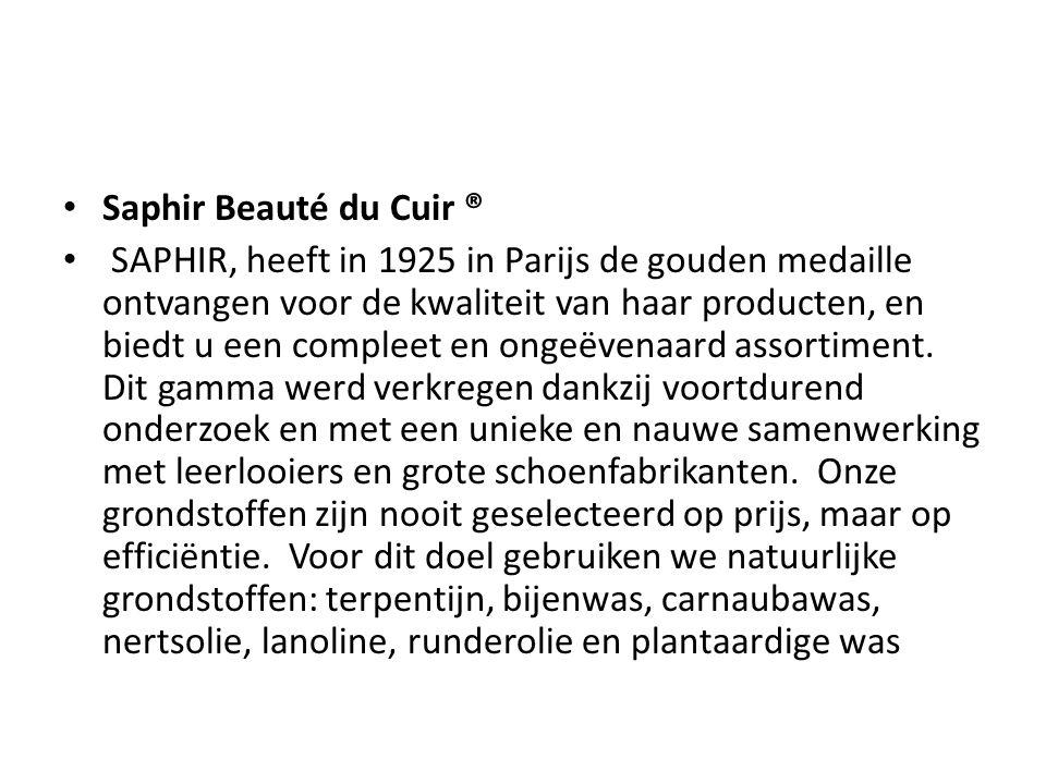 • Saphir Beauté du Cuir ® • SAPHIR, heeft in 1925 in Parijs de gouden medaille ontvangen voor de kwaliteit van haar producten, en biedt u een compleet